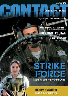 CONTACT 5  Issue #5 of CONTACT Air Land & Sea, THE Australian military magazine. March 2005