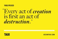 Image result for every act of creation is first an act of destruction