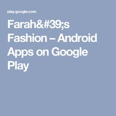 Farah's Fashion – Android Apps on Google Play
