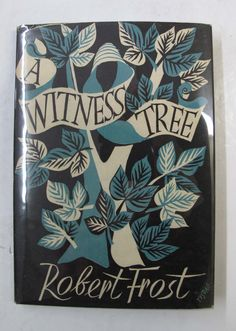 Robert Frost, A Witness Tree, London: Jonathan Cape, 1943. Jacket by Hans Tisdall.