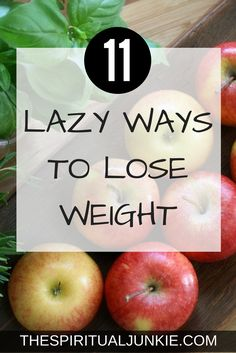 Lose weight without dieting or working out.
