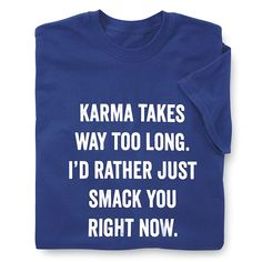 Karma T-Shirt - Best Selling Gifts, Clothing, Accessories, Jewelry and Home Décor