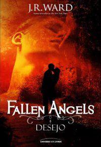 Mulheres Românticas: J.R.Ward - Desejo (Fallen Angels) - Universo dos Livros