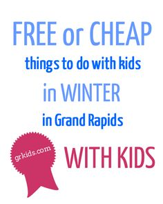 26 Free or Inexpensive Things To Do With Your Kids This Winter | grkids.com