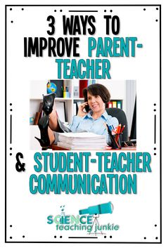 Science Teaching Junkie, Inc.: 3 Smart Ways to Improve Parent-Teacher and Student-Teacher Communication This School Year