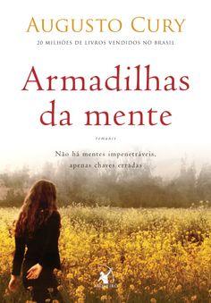 Armadilhas da Mente  ♥ Augusto Cury  ♥ Maravilhoso, trata com muita sensibilidade a delicadeza da mente e suas limitações em um romance muito agradável. ;)