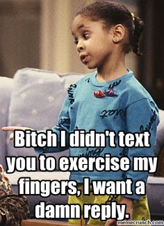 I didnt text you to exercise my fingers, i want a text back Really Funny Memes, Stupid Funny Memes, Funny Tweets, Funny Relatable Memes, Hilarious, Funny Stuff, It's Funny, Funny Sayings, Funny Facts