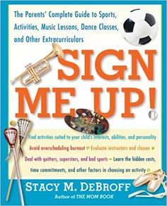 Sign Me Up! The Parents Complete Guide to Sports, Activities, Music Lessons, Dance Classes, and Other Extracurriculars by Stacy M. Free Books, Good Books, Wisconsin, Science Textbook, Science Fiction, Milwaukee, Digital Textbooks, Pseudo Science, Online Textbook