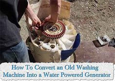 How To Convert an Old Washing Machine Into a Water Powered Generator    This generator can be a powerful back up to your solar or wind turbine generators.