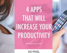 4 Apps That Will Increase Your Productivity via xopixel.com