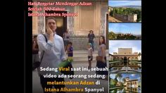 Viral  Adzan di Istana Alhambra Granada Spanyol, Rindu Azan 500 Tahun ** Missed Azan Until waiting Until 500 Years, be touched