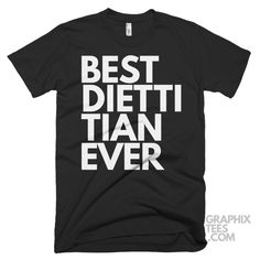 Awesome  shirt Best Dietitian Ever Shirt