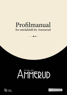 Profilmanual - Områdeløft for Ammerud ved bydel Grorud Profilmanual for Lustrabadet (Klikk på bildet for å se innholdet til profilmanualen)