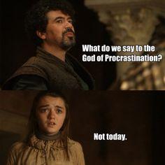 Game Of Thrones - Procrastination