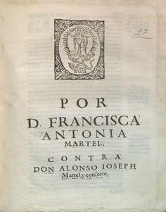 Por D. Francisca Antonia Martel, contra don Alonso Ioseph Martel, y consorte…