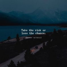 Take the risk…. and maybe it's really your only chance make your own life… Take the risk…. and maybe it's really your only chance make your own life… – Sprüche – Motivacional Quotes, Words Quotes, Best Quotes, Love Quotes, Inspirational Quotes, Sayings, Nature Quotes, Motivational, Motivation Positive