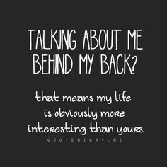 talking behind my back? Sassy Quotes, Love Me Quotes, Sarcastic Quotes, Mood Quotes, True Quotes, Funny Quotes, Being Sarcastic, Qoutes, Drama Quotes