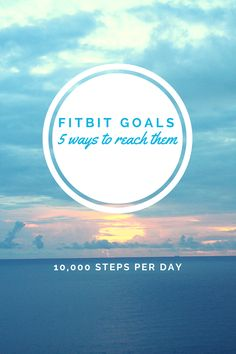 Need motivation or inspiration to keep your fitness goals? Here are 5 ways to reach 10,000 steps every day.