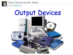 Output Devices - Slideshow/Quiz Example