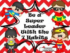 Leader in Me 7 Habits Super Leader Poster Set by brigitte Superhero Classroom Theme, Classroom Themes, Superhero Ideas, Seven Habits, 7 Habits, Healthy Habits, Teaching Character, Character Education, School Themes