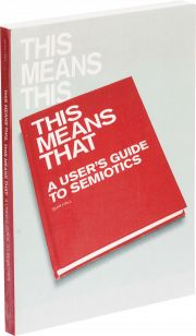 "This book is sooo gonna be read soon! ""This Means This, This Means That: A User's Guide to Semiotics"""