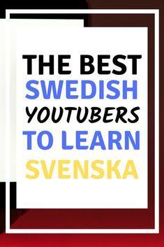 Swedish Language, German Language Learning, Language Study, Japanese Language, Learn Swedish, Learn French, French Lessons, Spanish Lessons, Kingdom Of Sweden