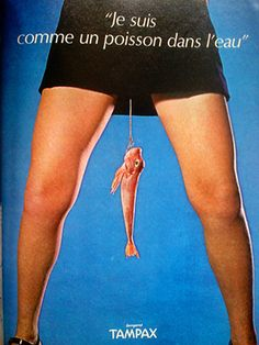 Vintage sexists advertisings -Way to go France on Your Skewed Stereotypes of Female Genitalia, Sickos, T.D.