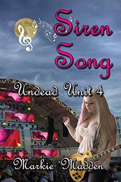 Siren Song (The Undead Unit Book 4) by [Madden, Markie]