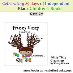 Day 24 of 29 Celebrating Black Children's Books Frizzy Tizzy Cleans Up by Wendy Hinbest