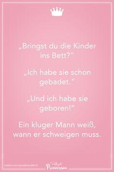 """Visual Statements® """"Bringst du die Kinder ins Bett?"""" """"Ich hab sie schon gebadet."""" """"Und ich hab sie geboren!"""" Ein kluger Mann weiß, wann er schweigen muss. Sprüche / Zitate / Quotes / Vollzeitprinzessin / Freundschaft / Beziehung / Liebe / lustig / sarkastisch / witzig / Ironie / Diva #VisualStatements #Sprüche #Spruch #vollzeitprinzessin #Kinder #Mann Visual Statements, Humor, Haha, Cards Against Humanity, Funny, Funny Sarcastic, Jokes, Funny Sayings, Funny Pics"""