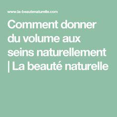 Comment donner du volume aux seins naturellement | La beauté naturelle
