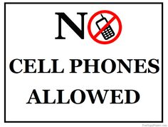 This printable sign reminds everyone that cell phones are