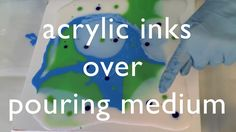 Acrylic Inks with Pouring Medium video tutorial __ EXCELLENT DETAILED info! <3 Keep!@!