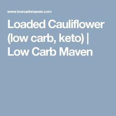 Loaded Cauliflower (low carb, keto)   Low Carb Maven