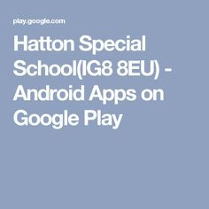 Hatton Special School(IG8 8EU) - Android Apps on Google Play