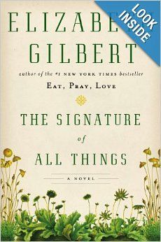 The Signature of All Things: A Novel: Elizabeth Gilbert: 9780670024858: Amazon.com: Books