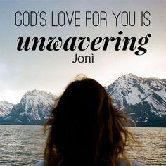 God's love for you is unwavering. [Daystar.com]