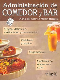 Título: Administración de comedor y bar / Autor : Morfin Herrera, Maria del Carmen / Ubicación:  FCCTP - Gastronomía - Tercer piso / Código: G 647.95 M793 2009