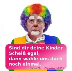 Merkel muss weg! Sind dir deine Kinder scheißegal, dann wähle uns doch noch einmal.