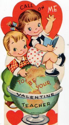 Vintage Mid Century Greeting Card with Little Boy & Little Girl Sitting On Top of a Globe CALL ON ME TO BE YOUR VALENTINE TEACHER**THECOLLEGEFUND ON EBAY