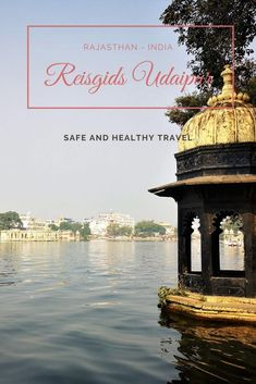 Stadsgids Udaipur - Wat te doen in Udaipur - Rajasthan, India - Safe and Healthy Travel Rajasthan India, Ancient Greek Architecture, Gothic Architecture, Stuff To Do, Things To Do, Incredible India, Travel Alone, Vietnam Travel, London City