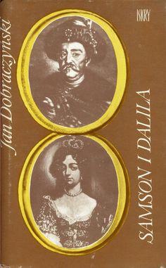 """""""Samson i Dalila"""" Jan Dobraczyński Cover by Władysław Brykczyński Published by Wydawnictwo Iskry 1979"""