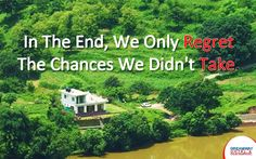 In The End, We Only Regret The Chances We Didn't Take. #HotelDreamway #BestHotelsAtMorniHills #BudgetHotelsNearMorniHills #ResortMorniHills #Travel