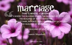 """Yasmin Mogahed on marriage: """"..That's where it begins. That's where the building starts: the building of a life.The buildi..."""