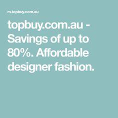 Savings of up to Affordable designer fashion. Fashion Brands, Fashion Design