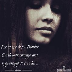 Let us speak for Mother Earth with courage and rage enough to save her… Mother Bears, Mother Cat, Wild Women, Save Her, Goddesses, Climate Change, Mother Nature, Wise Words, Sword