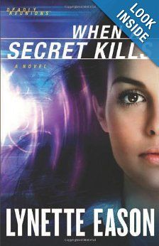 Amazon.com: When a Secret Kills: A Novel (Deadly Reunions) (9780800720094): Lynette Eason: Books