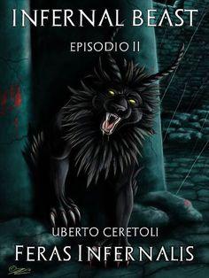 Feras Infernalis (Infernal Beast – Vol II) di Uberto Ceretoli http://emozionidiunamusa.blogspot.it/2015/01/feras-infernalis.html