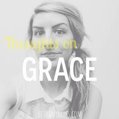 bethanymoss - Thoughts on Grace -blog