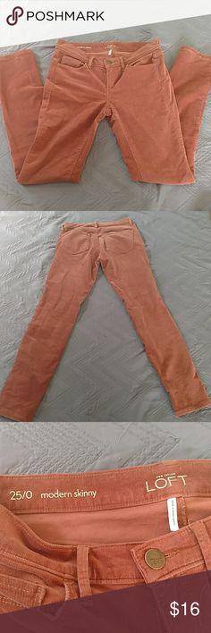 ANN TAYLOR LOFT MODERN SKINNY CORDUROY PANTS ANN TAYLOR LOFT MODERN SKINNY CORDUROY PANTS    Terracotta in color. Cotton spandex blend so they stretch 25/0 No trades LOFT Pants Skinny